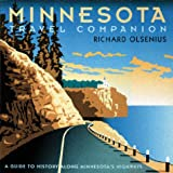 Olsenius, Richard: Minnesota Travel Companion: A Guide to History Along Minnesota&#39;s Highways
