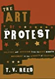 Reed, T.V.: The Art Of Protest: Culture And Activism From The Civil Rights Movement To The Streets Of Seattle