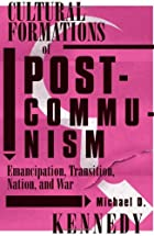 Cultural Formations of Postcommunism:…