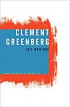 Clement Greenberg, Late Writings by Clement…