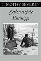 Explorers of the Mississippi by Timothy…