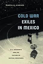 Cold War Exiles in Mexico: U.S. Dissidents…