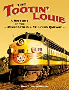 The Tootin' Louie: A History of the…