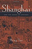 Yue, Meng: Shanghai And the Edges of Empires