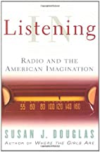 Listening In: Radio and the American…