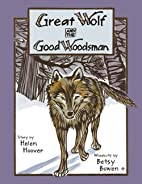 Great Wolf and the Good Woodsman…