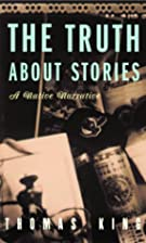 The Truth About Stories: A Native Narrative…