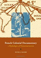 French Colonial Documentary: Mythologies of…
