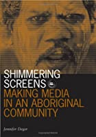 Shimmering Screens: Making Media in an&hellip;