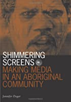 Shimmering Screens: Making Media in an…