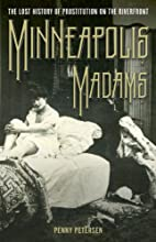 Minneapolis Madams: The Lost History of…
