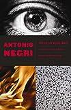 Negri, Antonio: Trilogy of Resistance