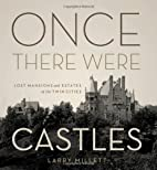 Once There Were Castles: Lost Mansions and…