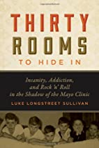 Thirty Rooms to Hide In: Insanity,…