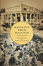 Radiance from Halcyon: A Utopian Experiment…