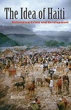 The Idea of Haiti: Rethinking Crisis and…