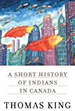 King, Thomas: A Short History of Indians in Canada: Stories