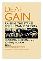 Deaf Gain: Raising the Stakes for Human…