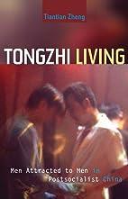 Tongzhi Living: Men Attracted to Men in…