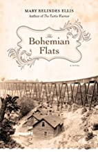 The Bohemian Flats: A Novel by Mary Relindes…