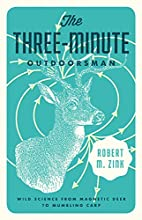 The three-minute outdoorsman : wild science…