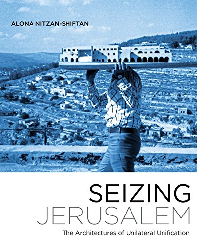 seizing-jerusalem-the-architectures-of-unilateral-unification-a-quadrant-book
