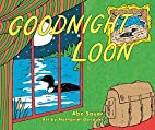 Goodnight Loon by Abe Sauer