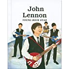 John Lennon: Young Rock Star by Laurence…