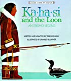 Cohlene: Ka-ha-si and the Loon: An Eskimo Legend