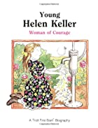 Young Helen Keller: Woman of Courage…
