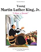 Young Martin Luther King, Jr. : I have a…
