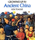 Growing Up In Ancient China (Growing Up In&hellip;