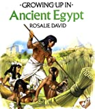 David, Rosalie: Growing up in Ancient Egypt