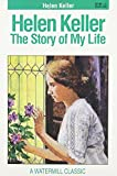 Helen Keller: The Story of My Life (Watermill Classics)