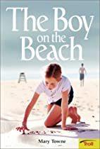 The Boy on the Beach by Mary Towne