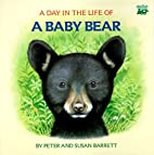 A Day in the Life of a Baby Bear by Peter…