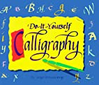 Do-It Yourself Calligraphy by Suze Weinberg