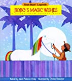 Palazzo-Craig, Janet: Bobo's Magic Wishes : A Story from Puerto Rico