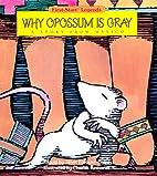 Why Opossum Is Gray - Pbk (First-Start…