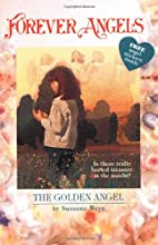 Forever Angels: The Golden Angel by Suzanne…