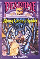 Along Came A Spider (Deadtime Stories) by A.…