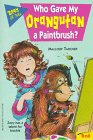 Tarcher, Mallory: Who Gave My Orangutan a Paintbrush? (Zoey & Me)
