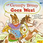 The Grumpy Bunny Goes West by Justine Korman