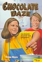 Chocolate Daze by Elaine Moore