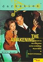 The Awakening (Dark Skies) by Robin S. Doak