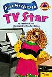 Kathleen Krull: Alex Fitzgerald, TV Star (Planet Reader, Chapter Book)
