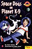 Joan Holub: Space Dogs on Planet K-9 (Planet Reader, Chapter Book)