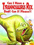 Grambling, Lois G.: Can I Have a Tyrannosaurus Rex, Dad? Can I? Please!?