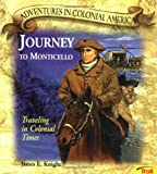 Knight, James E.: Journey to Monticello : Traveling in Colonial Times