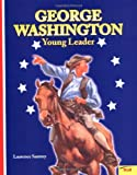 Santrey, Laurence: George Washington: Young Leader